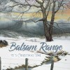 IT'S CHRISTMAS TIME, Bluegrass Style as BALSAM RANGE Delivers New Music