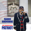 SAM MOORE RELEASING NEW ALBUM AN AMERICAN PATRIOT THIS FALL