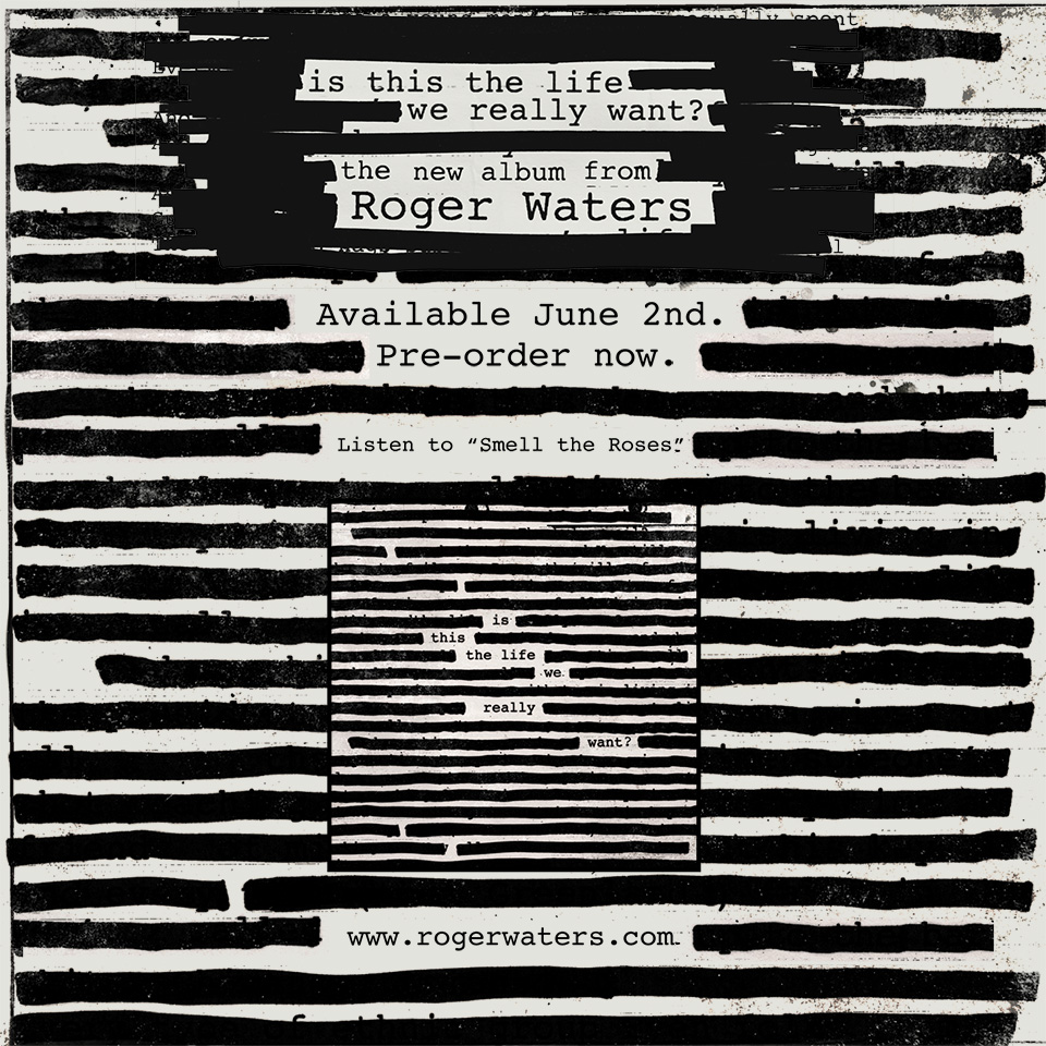 new roger waters album is this the life we really want set for global release friday june 2. Black Bedroom Furniture Sets. Home Design Ideas
